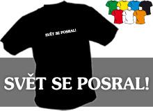 SVĚT SE POSRAL (trička s potiskem - tričko volný střih)