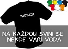 KAŽDÁ SVINĚ (trička s potiskem - tričko volný střih)