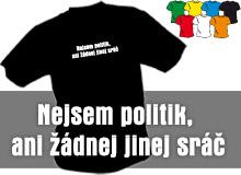 NEJSEM SRÁČ (trička s potiskem - tričko volný střih)