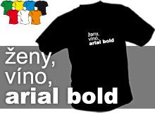 ARIAL BOLD (trička s potiskem - tričko volný střih)