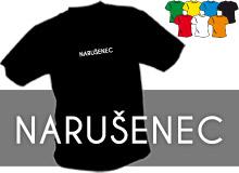 NARUŠENEC (trička s potiskem - tričko volný střih)