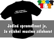 SPRAVEDLNOST (trička s potiskem - tričko volný střih)