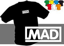 MAD (trička s potiskem - tričko volný střih)