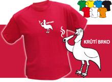 KRŮTÍ BRKO (trička s potiskem - tričko volný střih)