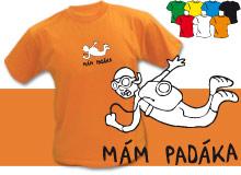 MÁM PADÁKA (trička s potiskem - tričko volný střih)