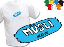 MÜSLI HLAVOU (trička s potiskem - tričko volný střih)