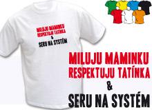 MILUJU A RESPEKTUJU (trička s potiskem - tričko volný střih)