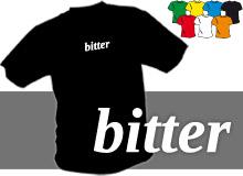 BITTER (trička s potiskem - tričko volný střih)