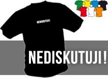 NEDISKUTUJI (trička s potiskem - tričko volný střih)