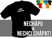 NECHCI CHÁPAT (trička s potiskem - tričko volný střih)
