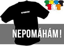 NEPOMÁHÁM (trička s potiskem - tričko volný střih)