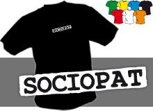 SOCIOPAT (trička s potiskem - tričko volný střih)