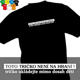 NENÍ NA HRANÍ (trička s potiskem - tričko volný střih) - zvětšit obrázek