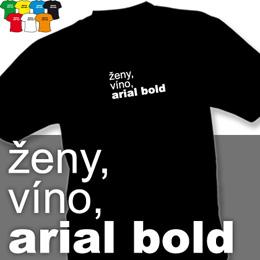 ARIAL BOLD (trička s potiskem - tričko volný střih) - zvětšit obrázek