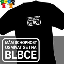 NA BLBCE (trička s potiskem - tričko volný střih) - zvětšit obrázek