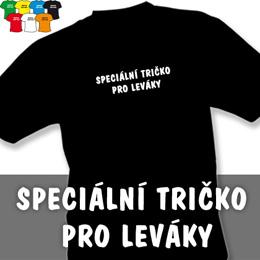PRO LEVÁKY (trička s potiskem - tričko volný střih) - zvětšit obrázek