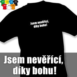 JSEM NEVĚŘÍCÍ (trička s potiskem - tričko volný střih) - zvětšit obrázek
