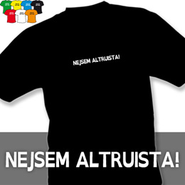 NEJSEM ALTRUISTA (trička s potiskem - tričko volný střih) - zvětšit obrázek