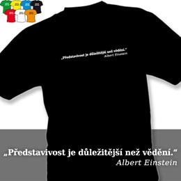 EINSTEIN - PŘEDSTAVIVOST (trička s potiskem - tričko volný střih) - zvětšit obrázek