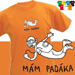 MÁM PADÁKA (trička s potiskem - tričko volný střih) - zvětšit obrázek