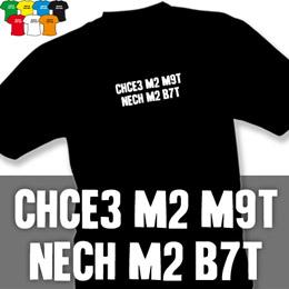 CHCE3 M2 (trička s potiskem - tričko volný střih) - zvětšit obrázek
