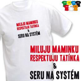 MILUJU A RESPEKTUJU (trička s potiskem - tričko volný střih) - zvětšit obrázek