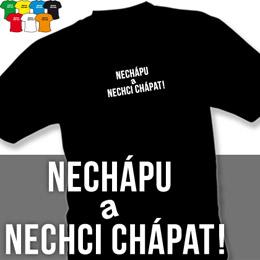 NECHCI CHÁPAT (trička s potiskem - tričko volný střih) - zvětšit obrázek
