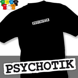 PSYCHOTIK (trička s potiskem - tričko volný střih) - zvětšit obrázek