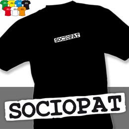 SOCIOPAT (trička s potiskem - tričko volný střih) - zvětšit obrázek