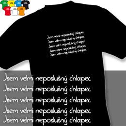 NEPOSLUŠNÝ CHLAPEC (trička s potiskem - tričko volný střih) - zvětšit obrázek